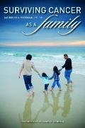 Surviving Cancer as a Family (Disability Insights and Issues)