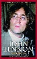 John Lennon: A Biography (Greenwood Biographies)
