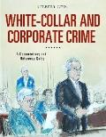 White-Collar and Corporate Crime : A Documentary and Reference Guide