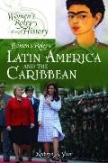 Women's Roles in Latin America and the Caribbean (Women's Roles through History)