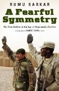 Fearful Symmetry : The New Soldier in the Age of Asymmetric Conflict