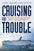 Cruising for Trouble: Cruise Ships as Soft Targets for Pirates, Terrorists, and Common Crimi...