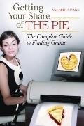 Getting Your Share of the Pie : The Complete Guide to Finding Grants