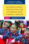 International Perspectives on Children and Mental Health : Development and Context - Prevent...
