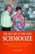 The Lost Art of the Good Schmooze: Building Rapport and Defusing Conflict in Everyday and Pu...