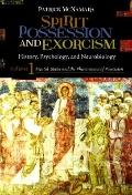 Spirit Possession and Exorcism : History, Psychology, and Neurobiology