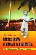 Barack Obama in Hawai'i and Indonesia : The Making of a Global President