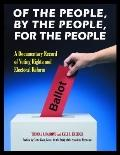 Of the People, by the People, for the People [2 volumes]: A Documentary Record of Voting Rig...