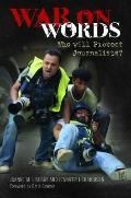 War on Words: Who Will Protect Journalists?