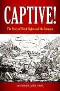 Captive! : The Story of David Ogden and the Iroquois