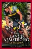 Lance Armstrong: A Biography (Greenwood Biographies)