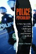 Police Psychology: A New Specialty and New Challenges for Men and Women in Blue (Forensic Ps...