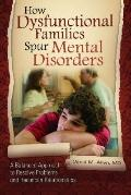 How Dysfunctional Family Spurs Mental Disorders : A Balanced Approach to Resolve Problems an...
