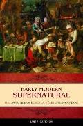 Early Modern Supernatural : The Dark Side of European Culture, 1400-1700