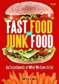 Fast Food and Junk Food : An Encyclopedia of What We Love to Eat