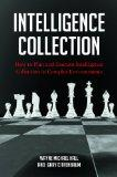 Intelligence Collection: How to Plan and Execute Intelligence Collection in Complex Environm...