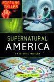 Supernatural America: A Cultural History