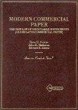 Nickles, Matheson and Adams' Modern Commercial Paper (American Casebooks)