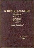 White Collar Crime: Law and Practice (American Casebook Series)