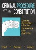 Criminal Procedure and the Constitution: Leading Supreme Court Cases and Introductory Text, ...