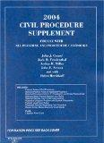 2004 Civil Procedure Supplement for Use with All Pleading and Procedure Casebooks (American ...