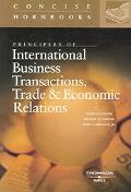 Principles of International Business Transactions and Economic Relations
