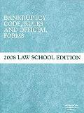 Bankruptcy Code, Rules and Official Forms, June 2008