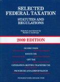 Selected Federal Taxation, Statutes and Regulations, (with Motro Tax Map) 2009 Edition