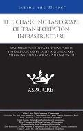 The Changing Landscape of Transportation Infrastructure: Government Officials on Improving Q...