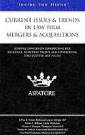 Current Issues & Trends in Law Firm Mergers & Acquisitions: Leading Lawyers on Due Diligence...