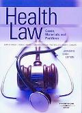Furrow, Greaney, Johnson, Jost and Schwartz' Health Law, Cases, Materials and Problems, Abri...