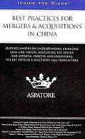 Best Practices for Mergers & Acquisitions in China: Leading Lawyers on Understanding Changin...