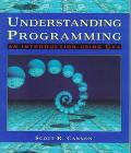 Understanding Programming An Introduction Using C++