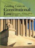 Leading Cases in Constitutional Law, a Compact Casebook for a Short Course, 2009 Edition (Am...