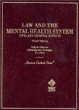 Law and the Mental Health System : Civil and Criminal Aspects (American Casebook Series) 3rd...