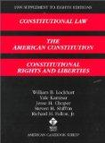 1999 Supplement to Constitutional Law : The American Constitution Constitutional Rights & Li...