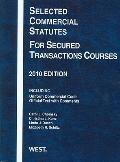 Selected Commercial Statutes for Secured Transactions Courses 2010