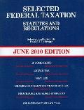 Selected Federal Taxation Statutes and Regulations, with Motro Tax Map, June 2010 Edition : ...