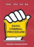 Basic Criminal Procedure: Cases, Coments and Questions (American Casebook Series and Other C...