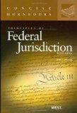 Principles of Federal Jurisdiction, 2d (Concise Hornbooks)