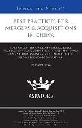 Best Practices for Mergers and Acquisitions in China, 2010 Ed : Leading Lawyers on Closing a...
