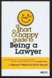 Hegland and Bennett's A Short and Happy Guide to Being a Lawyer (Short and Happy Series)