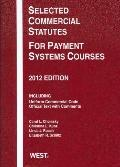 Selected Commercial Statutes for Payment Systems Courses 2012
