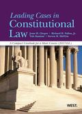 Leading Cases in Constitutional Law, A Compact Casebook for a Short Course, 2013 (American C...