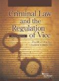 Zimring and Harcourt's Criminal Law and the Regulation of Vice, 2d (American Casebook Series)
