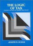 The Logic of Tax: Federal Income Tax Theory and Policy (Hornbooks)