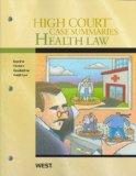 High Court Case Summaries on Health Law, Keyed to Furrow, 6th