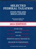 Selected Federal Taxation Statutes & Regulations, with Motro Tax Map, 2010 Edition