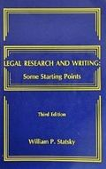 Legal Research and Writing: Some Starting Points - William P. Statsky - Paperback - 3rd ed