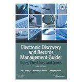 Electronic Discovery And Records Management Guide: Rules, Checklists and Forms 2008